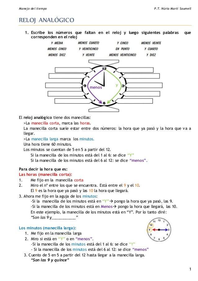 Manejo del tiempo P.T. Núria Martí Saumell 1 RELOJ ANALÓGICO 1. Escribe los números que faltan en el reloj y luego siguien...