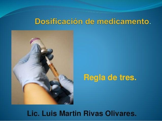 Regla de tres. Lic. Luis Martin Rivas Olivares.
