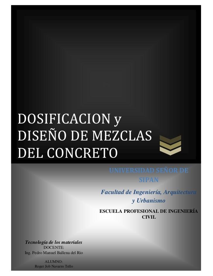 DOSIFICACION yDISEÑO DE MEZCLASDEL CONCRETO                                       UNIVERSIDAD SEÑOR DE                    ...