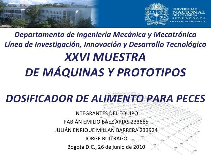 INTEGRANTES DEL EQUIPO FABIÁN EMILIO BÁEZ ARIAS 233885 JULIÁN ENRIQUE MILLAN BARRERA 233924 JORGE BUITRAGO Bogotá D.C., 26...