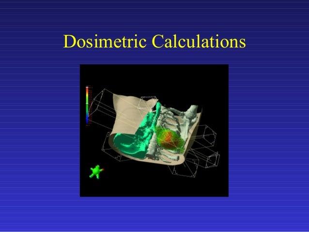 Dosimetric Calculations