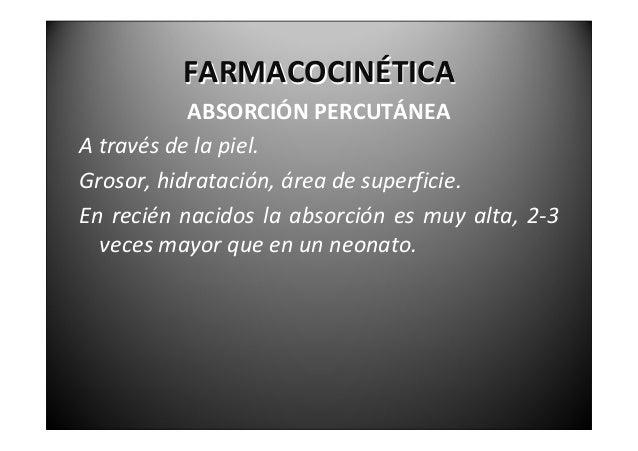 FARMACOCINÉTICA                ABSORCIÓNSUBCUTÁNEASerealizadeltejidocelulars.c.hacialosvasos  sanguíneos,debido...
