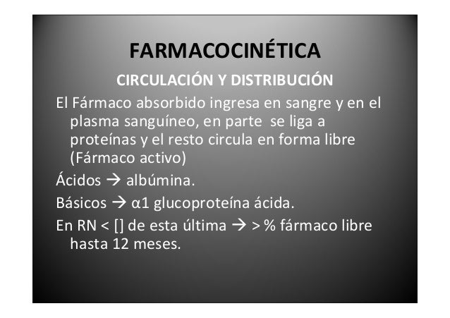FARMACOCINÉTICA          CIRCULACIÓNYDISTRIBUCIÓNSisedandosomasfármacosaumentala%de   fármacolibre… mayor...
