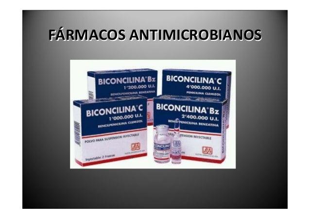 FÁRMACOSANTIMICROBIANOS               PENICILINAV(oral)Derápidaexcreciónrenal(cada4horas).Infeccionesmenosgraves...