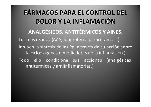 ANALGÉSICOS,ANTITÉRMICOSY              AINES.             EFECTOSTERAPÉUTICOS.Efectoanalgésicoanivelperiférico.Efe...