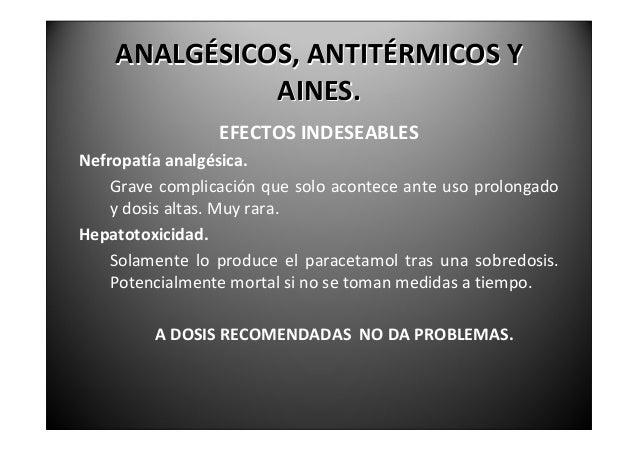 ANALGÉSICOS,ANTITÉRMICOSY              AINES.               EFECTOSINDESEABLESComplicacionesgastrointestinales.    AA...
