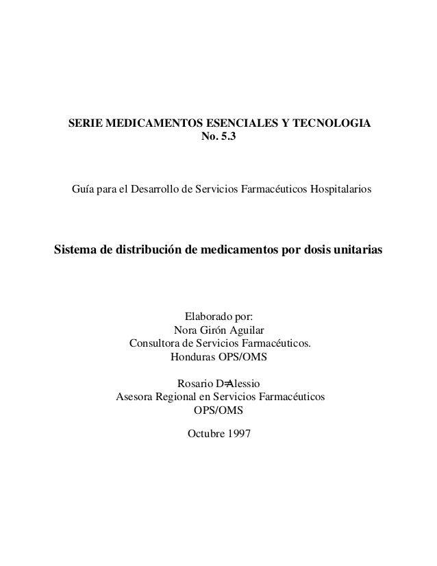 SERIE MEDICAMENTOS ESENCIALES Y TECNOLOGIA No. 5.3  Guía para el Desarrollo de Servicios Farmacéuticos Hospitalarios  Sist...