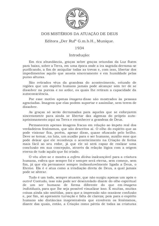 """DOS MISTÉRIOS DA ATUAÇÃO DE DEUS Editora """"Der Ruf"""" G.m.b.H., Munique. 1934 Introdução: Em rica abundância, graças sobre gr..."""