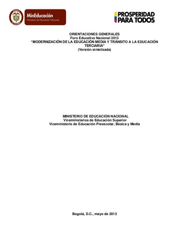 """ORIENTACIONES GENERALES Foro Educativo Nacional 2013 """"MODERNIZACIÓN DE LA EDUCACIÓN MEDIA Y TRÁNSITO A LA EDUCACIÓN TERCIA..."""
