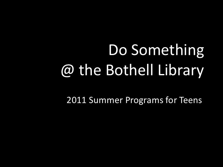 Do Something @ the Bothell Library<br />2011 Summer Programs for Teens<br />