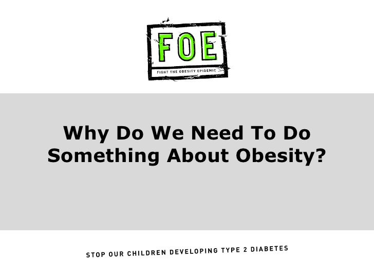 Why Do We Need To Do Something About Obesity?
