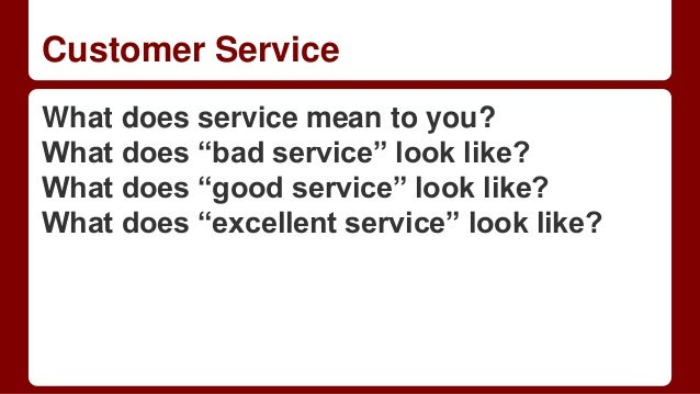 essay on what do you mean by good customer service Importance of good customer service customer service is the arms across the chest this can mean that the whole essay and download the.