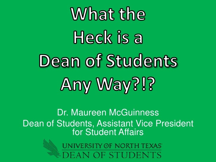 Dr. Maureen McGuinnessDean of Students, Assistant Vice President            for Student Affairs