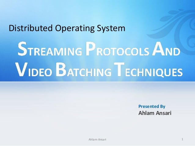 Distributed Operating System                                  Presented By                                  Ahlam Ansari  ...