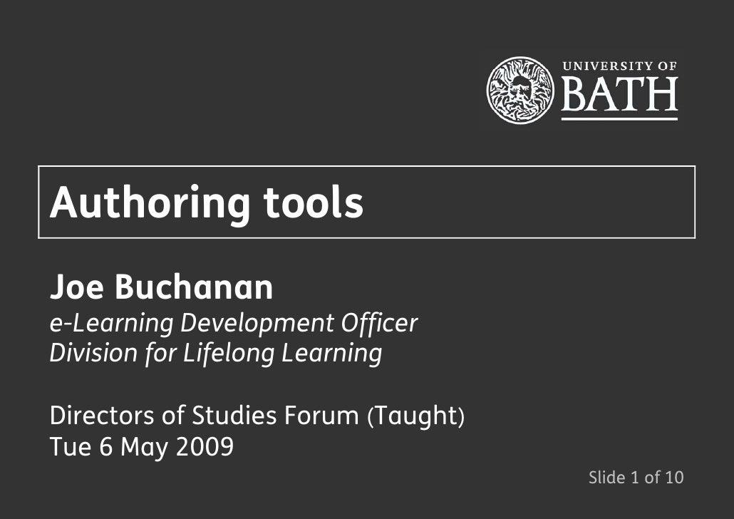 Authoring tools Joe Buchanan e-Learning Development Officer Division for Lifelong Learning  Directors of Studies Forum (Ta...