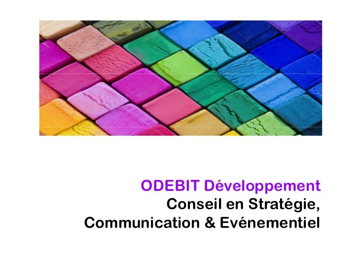 ODEBIT Développement        Conseil en Stratégie,Communication & Evénementiel