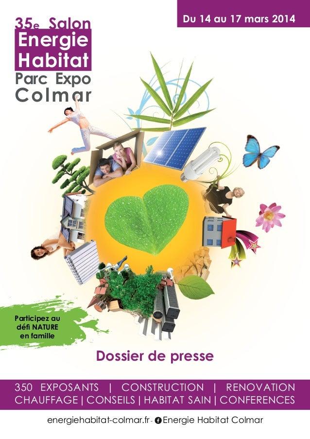 Du 14 au 17 mars 2014  35e Salon  Energie Habitat  Parc Expo  Colmar  Participez au défi NATURE en famille  Dossier de pre...