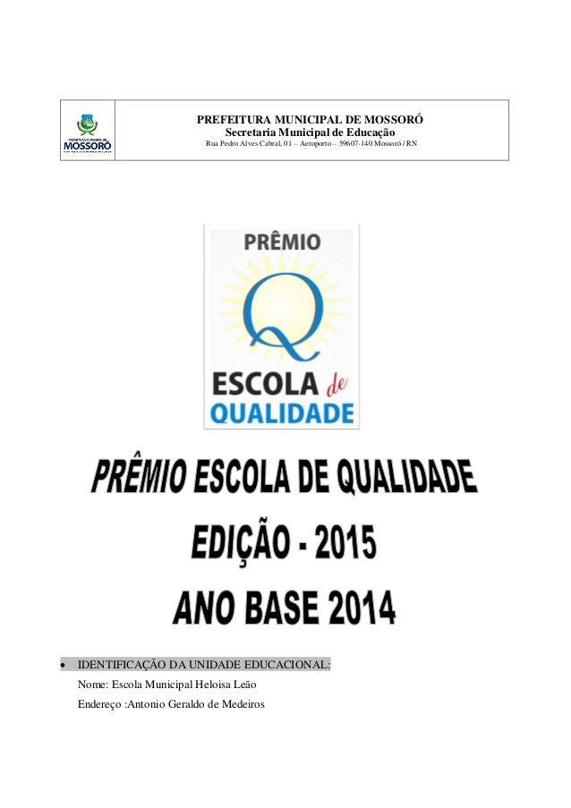PREFEITURA MUNICIPAL DE MOSSORÓ Secretaria Municipal de Educação Rua Pedro Alves Cabral, 01 – Aeroporto – 59607-140 Mossor...