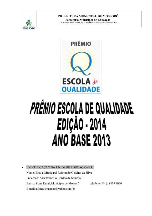 PREFEITURA MUNICIPAL DE MOSSORÓ  Secretaria Municipal de Educação  Rua Pedro Alves Cabral, 01 – Aeroporto – 59607-140 Moss...