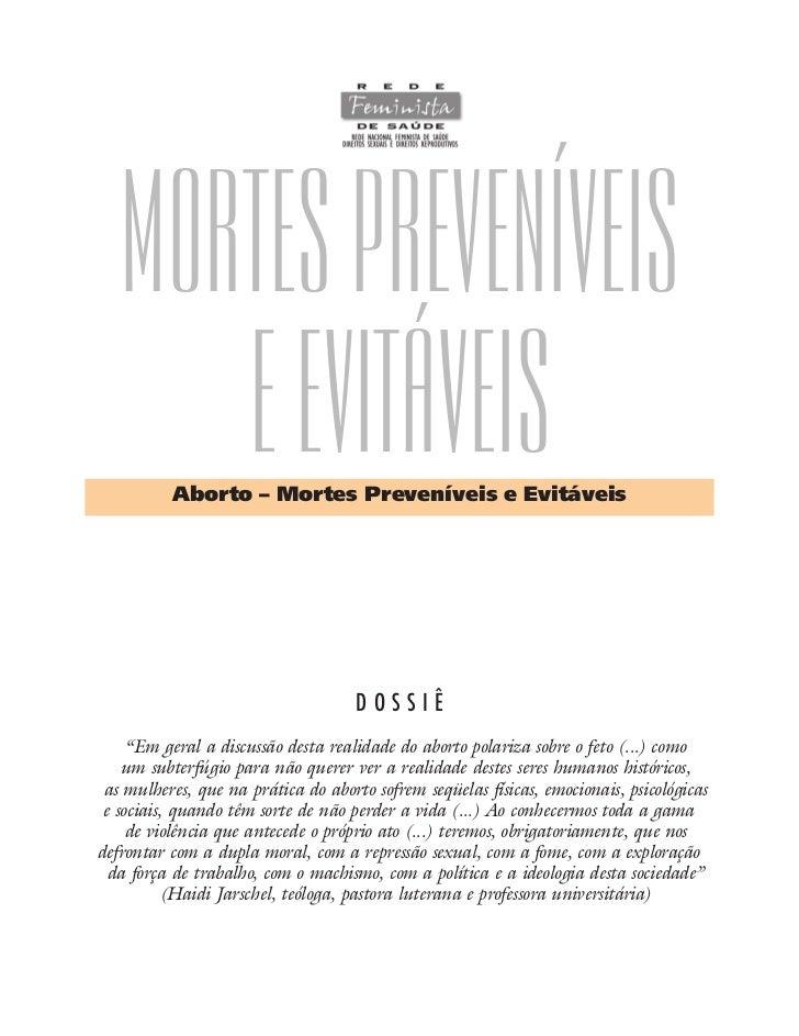Mortes Preveníveis      e Evitáveis          Aborto – Mortes Preveníveis e Evitáveis                                     D...