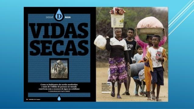 DOSSIE .  ÁGUA     Como os habitantes do sertão nordesdno e mais de l bilhão de pessoas no mundo convivem com a escassez d...