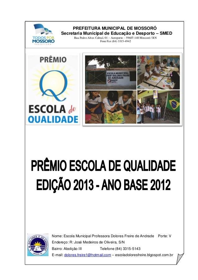 PREFEITURA MUNICIPAL DE MOSSORÓ  Secretaria Municipal de Educação e Desporto – SMED  Rua Pedro Alves Cabral, 01 – Aeroport...