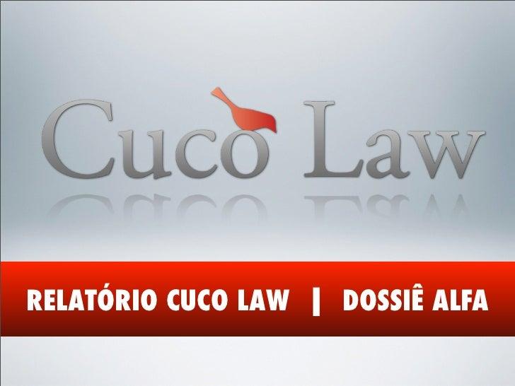 RELATÓRIO CUCO LAW | DOSSIÊ ALFA