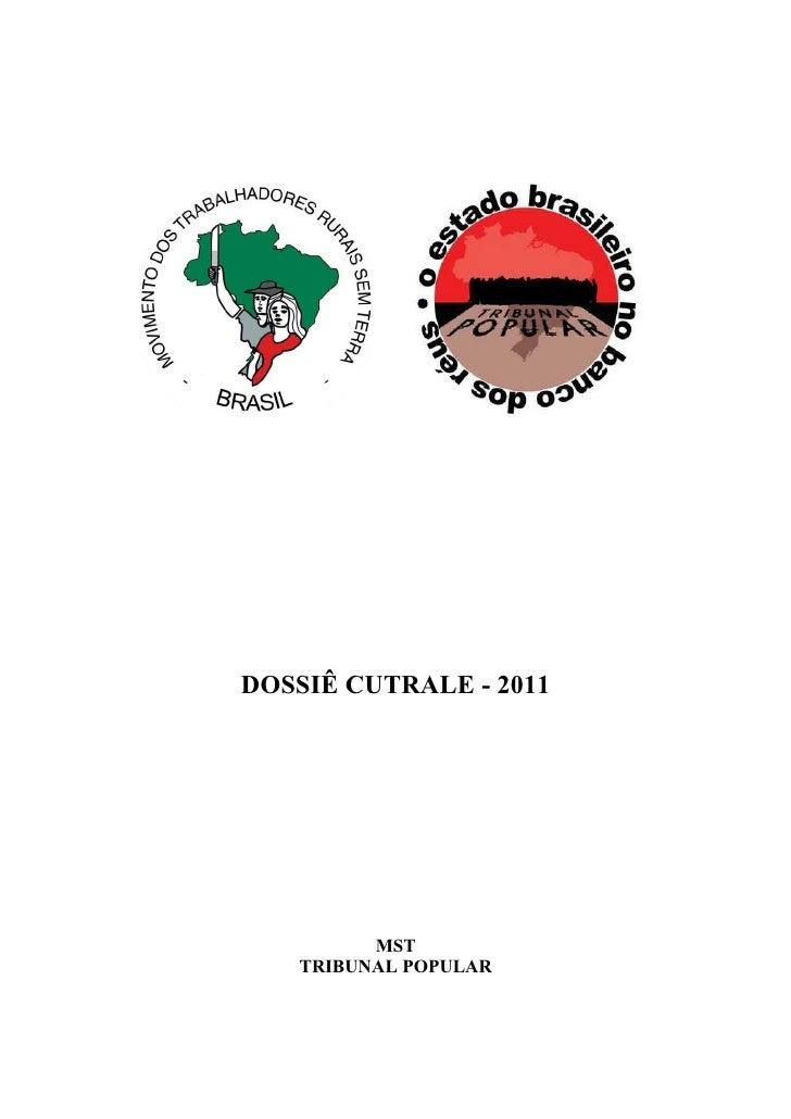 DOSSIÊ CUTRALE - 2011         MST   TRIBUNAL POPULAR