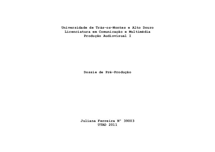 Universidade de Trás-os-Montes e Alto Douro Licenciatura em Comunicação e Multimédia           Produção Audiovisual I     ...