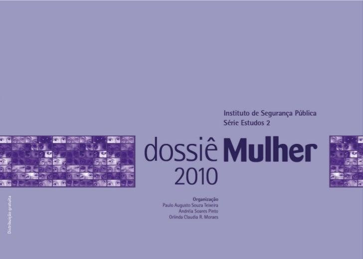 Instituto de Segurança Pública                                Série Estudos 2dossiê Mulher      2010                Organi...