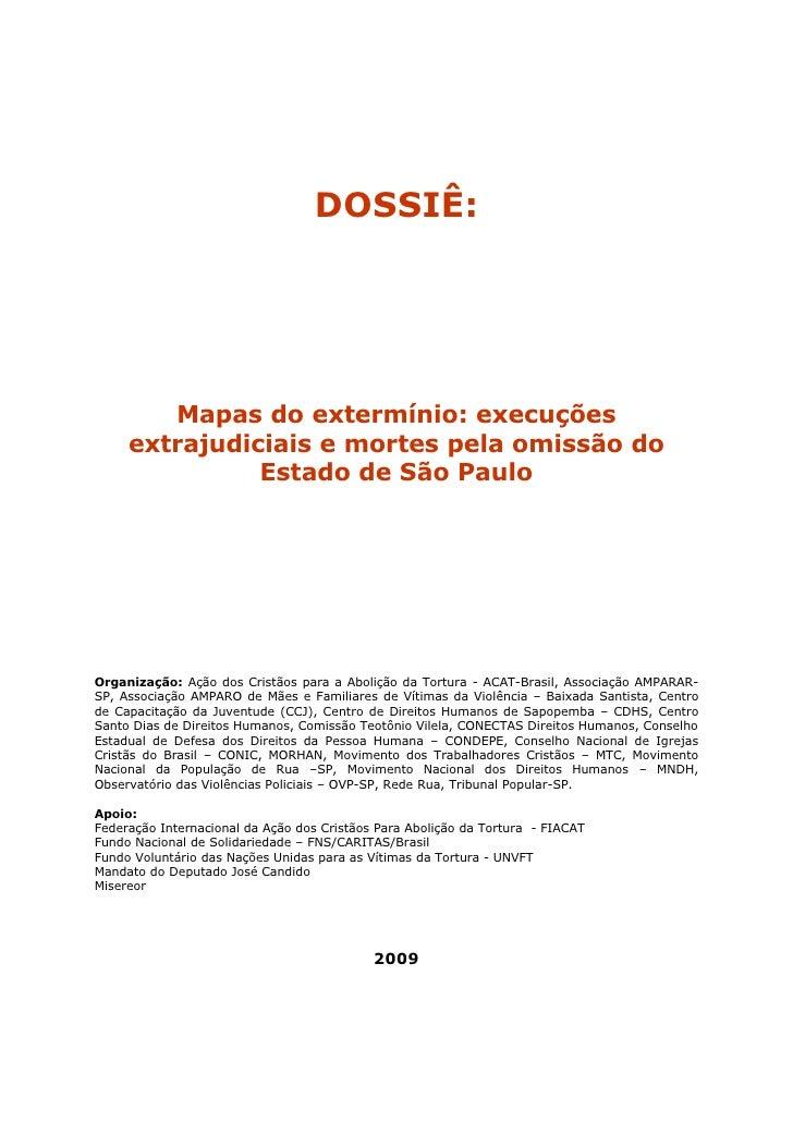 DOSSIÊ:                                     DOSSIÊ:             Mapas do extermínio: execuções      extrajudiciais e morte...