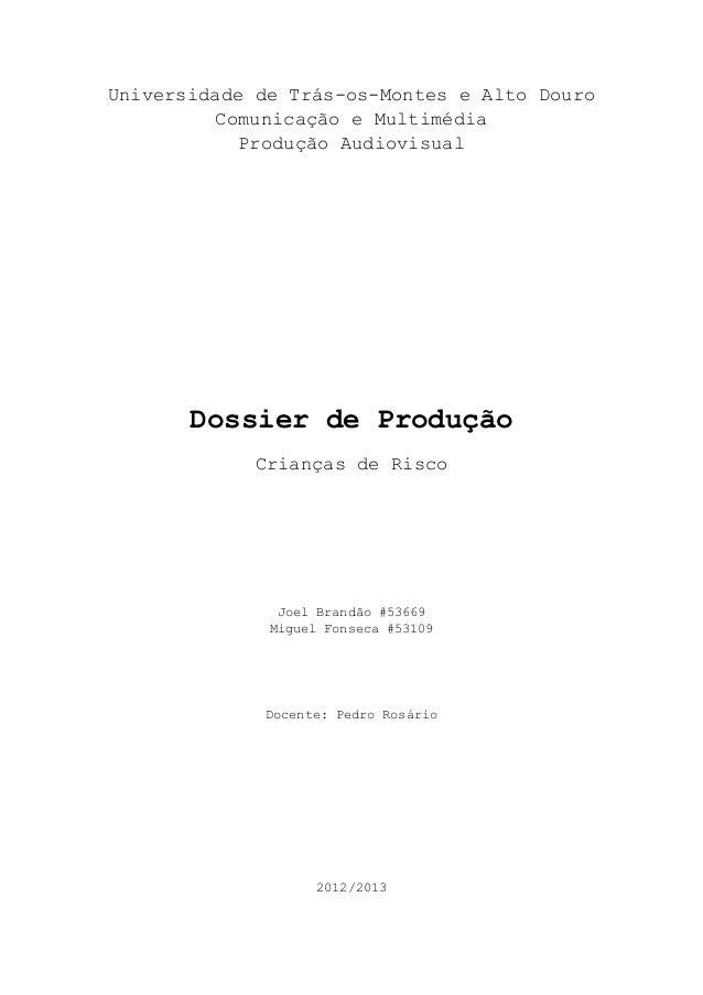 Universidade de Trás-os-Montes e Alto DouroComunicação e MultimédiaProdução AudiovisualDossier de ProduçãoCrianças de Risc...