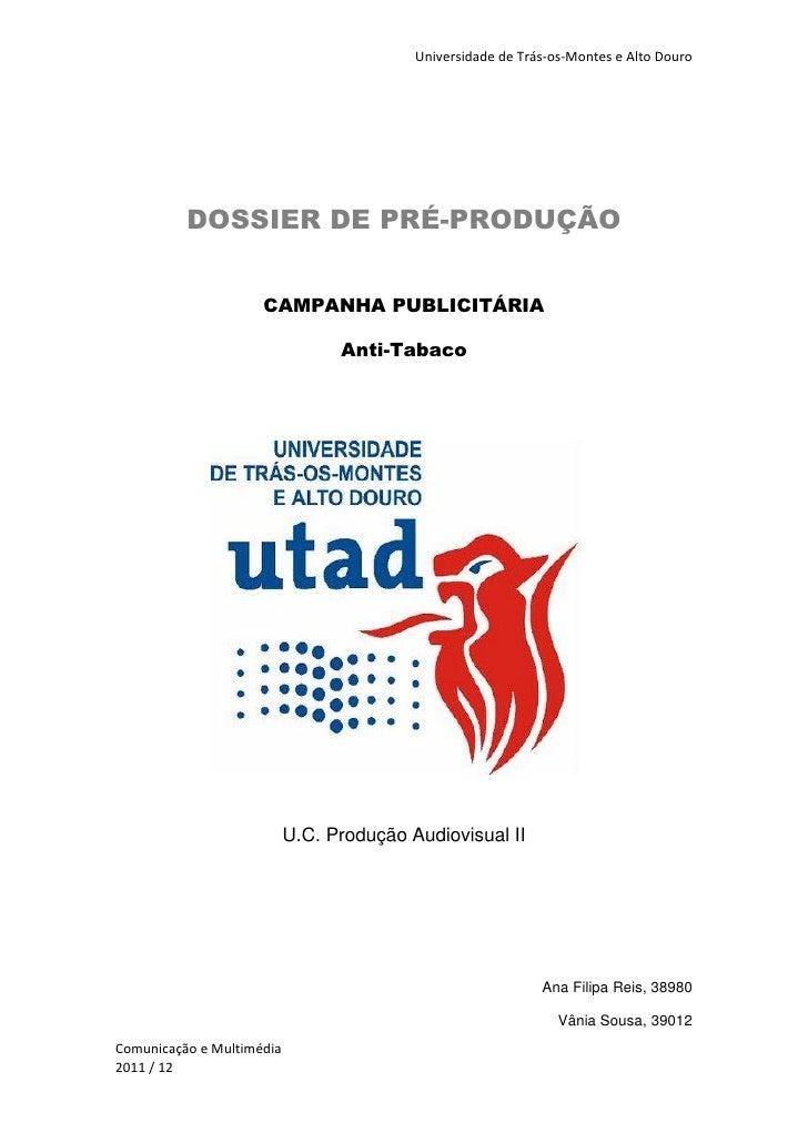 Universidade de Trás-os-Montes e Alto Douro          DOSSIER DE PRÉ-PRODUÇÃO                     CAMPANHA PUBLICITÁRIA    ...