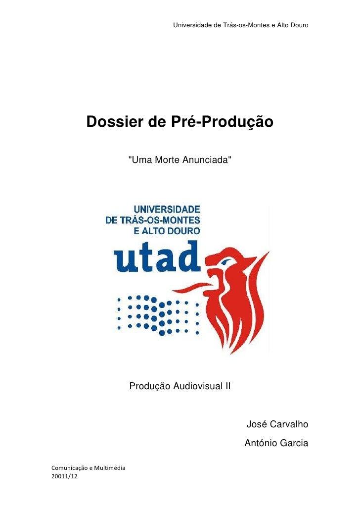 """Dossier de Pré-Produção<br />""""Uma Morte Anunciada""""<br />1148715283210<br />Produção Audiovisual II<br />José Carvalho<br /..."""
