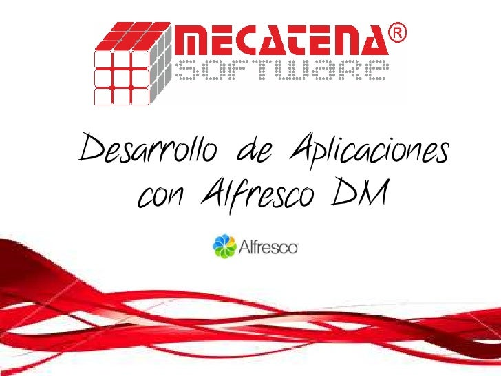 Desarrollo de Aplicaciones   con Alfresco DM