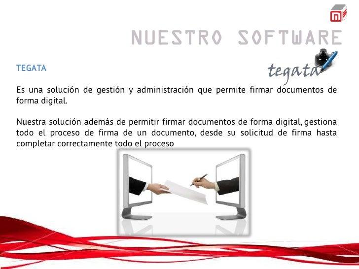 TEGATAEs una solución de gestión y administración que permite firmar documentos deforma digital.Nuestra solución además de...