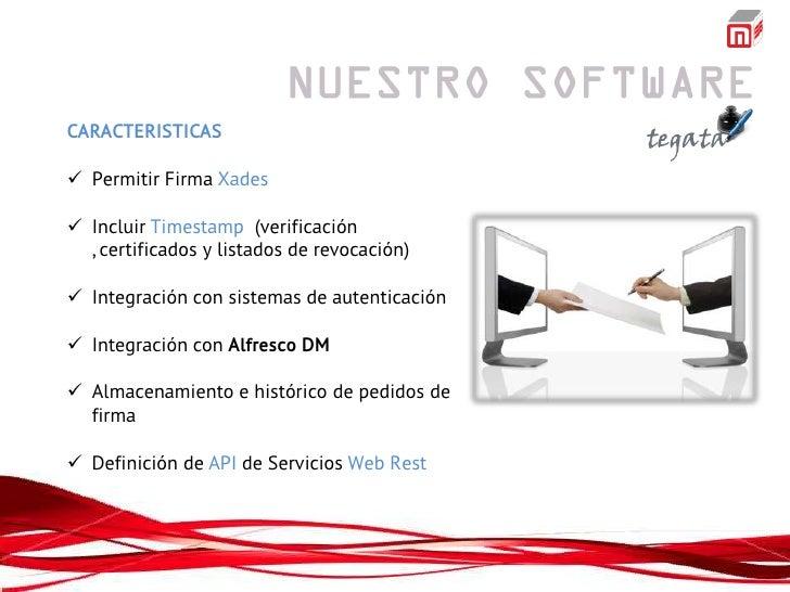 CARACTERISTICAS Permitir Firma Xades Incluir Timestamp (verificación  , certificados y listados de revocación) Integrac...