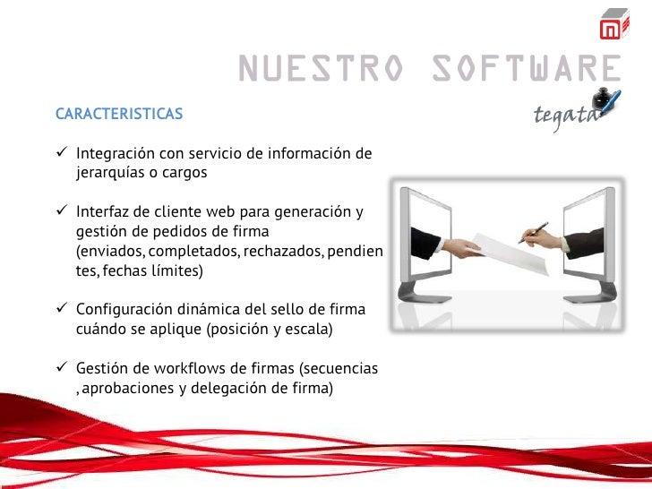 CARACTERISTICAS Integración con servicio de información de  jerarquías o cargos Interfaz de cliente web para generación ...