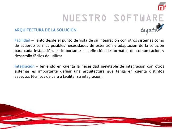 ARQUITECTURA DE LA SOLUCIÓNFacilidad – Tanto desde el punto de vista de su integración con otros sistemas comode acuerdo c...