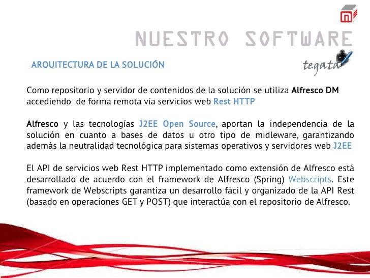 ARQUITECTURA DE LA SOLUCIÓNComo repositorio y servidor de contenidos de la solución se utiliza Alfresco DMaccediendo de fo...