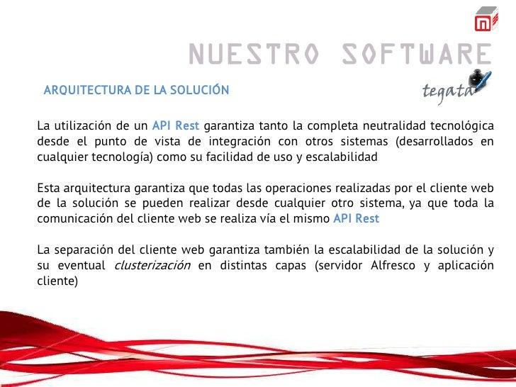 ARQUITECTURA DE LA SOLUCIÓNLa utilización de un API Rest garantiza tanto la completa neutralidad tecnológicadesde el punto...