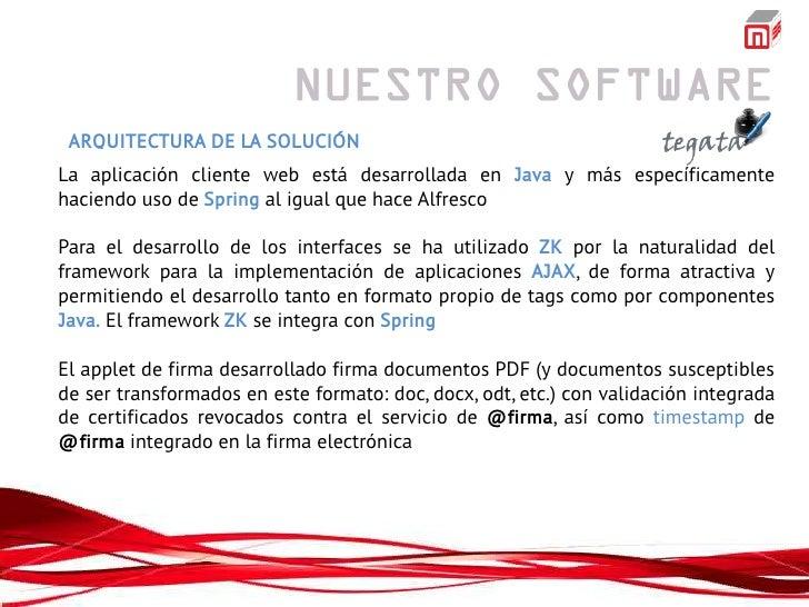 ARQUITECTURA DE LA SOLUCIÓNLa aplicación cliente web está desarrollada en Java y más específicamentehaciendo uso de Spring...