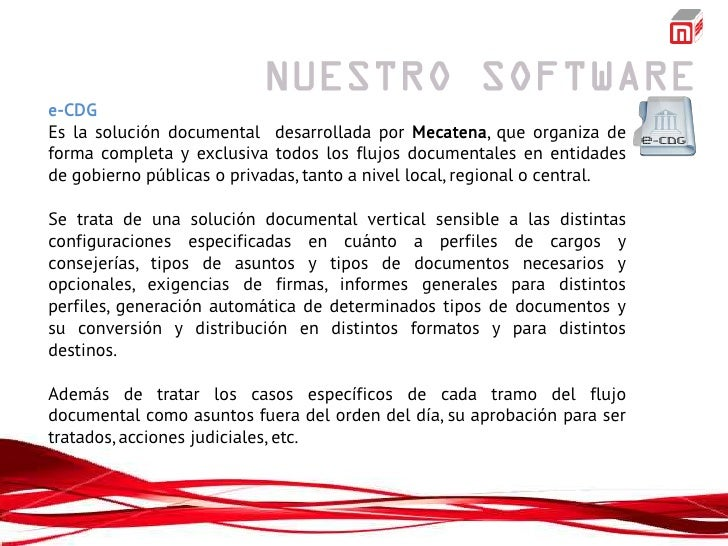 e-CDGEs la solución documental desarrollada por Mecatena, que organiza deforma completa y exclusiva todos los flujos docum...