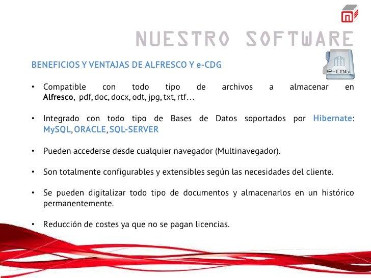 BENEFICIOS Y VENTAJAS DE ALFRESCO Y e-CDG• Compatible       con      todo       tipo     de   archivos   a   almacenar    ...