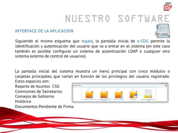 INTERFACE DE LA APLICACIONSiguiendo el mismo esquema que tegata, la pantalla inicial de e-CDG permite laidentificación y a...
