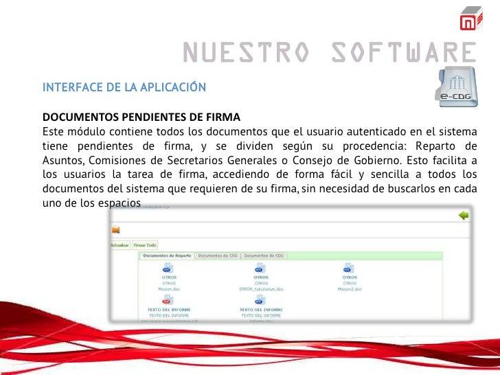 INTERFACE DE LA APLICACIÓNDOCUMENTOS PENDIENTES DE FIRMAEste módulo contiene todos los documentos que el usuario autentica...