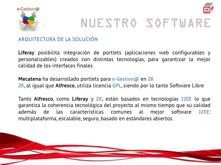 ARQUITECTURA DE LA SOLUCIÓNLiferay posibilita integración de portlets (aplicaciones web configurables ypersonalizables) cr...