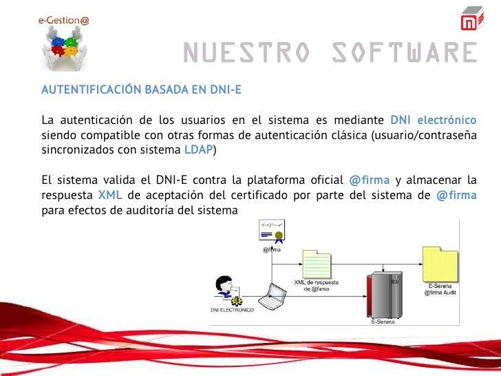 AUTENTIFICACIÓN BASADA EN DNI-ELa autenticación de los usuarios en el sistema es mediante DNI electrónicosiendo compatible...