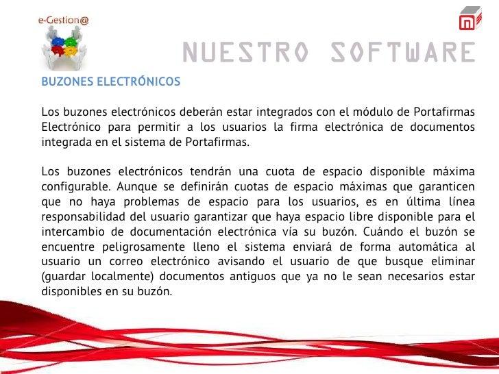 BUZONES ELECTRÓNICOSLos buzones electrónicos deberán estar integrados con el módulo de PortafirmasElectrónico para permiti...