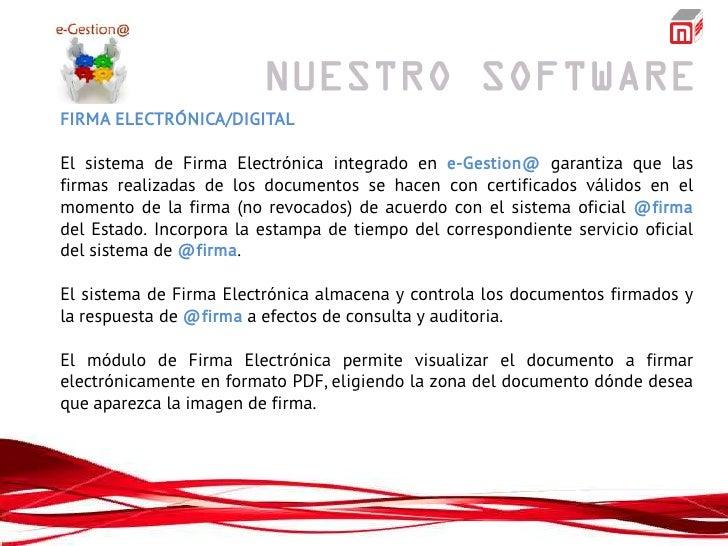 FIRMA ELECTRÓNICA/DIGITALEl sistema de Firma Electrónica integrado en e-Gestion@ garantiza que lasfirmas realizadas de los...